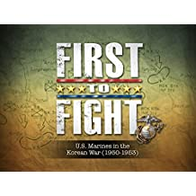 First To Fight: U.S. Marines in the Korean War (1950-1953)