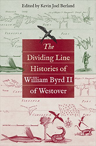 The Dividing Line Histories of William Byrd II of Westover (Published by the Omohundro Institute of Early American ()
