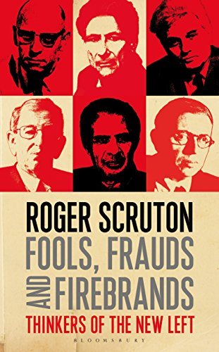 Fools, Frauds and Firebrands: Thinkers of the New Left by [Scruton, Roger]
