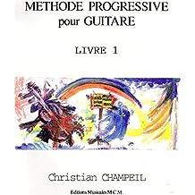 Méthode Progressive Pour Guitare Livre 1: guitare (French Edition)