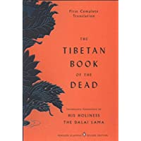 The Tibetan Book of the Dead: First Complete Translation: The Great Liberation by Hearing In the Intermediate States