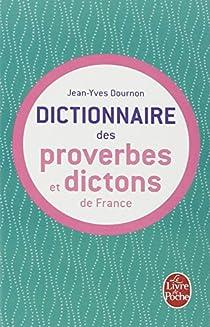 Le Dictionnaire des proverbes et dictons de France par Dournon