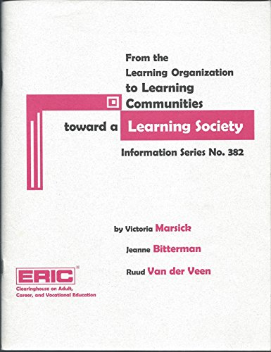 From the learning organization to learning communities toward a learning society (SuDoc ED 1.310/2:440294)