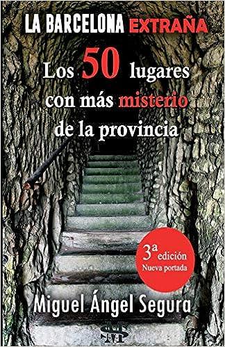La Barcelona extraña. 50 lugares con misterio de la provincia. 3ª ...