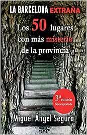 La Barcelona extraña. 50 lugares con misterio de la provincia ...