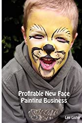 Profitable New Face Painting Business - New Business Advice for Face Painters