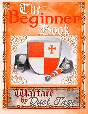 The Beginner Book: Warfare by Duct Tape by Chinquapin Press