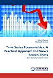 img - for Time Series Econometrics: A Practical Approach to EViews Screen-Shots: Non-Stationary Time Series book / textbook / text book