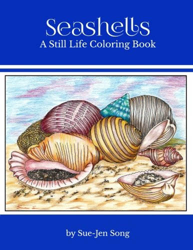 Seashells: A Still Life Coloring Book (Still Life Coloring Books)