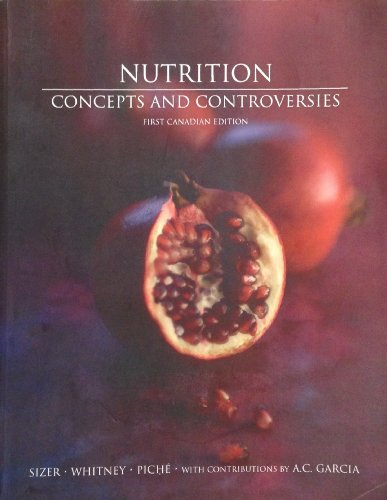 Nutrition Concepts and Controversies - First Canadian Edition