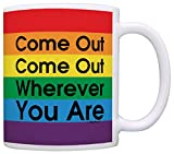 Pro Gay Lesbian Marriage Come Out Wherever You Are Gay Pride Gift Coffee Mug Tea Cup Rainbow