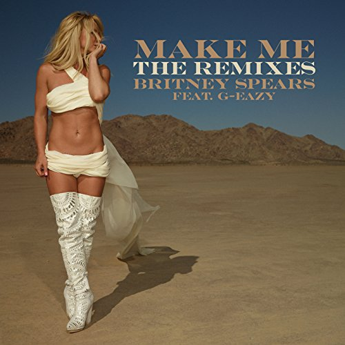 Make Me... (feat. G-Eazy) [The...