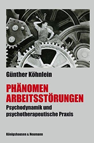 phnomen-arbeitsstrungen-tiefenpsychologischer-beitrag-zur-psychodynamik-und-psychotherapeutischer-praxis