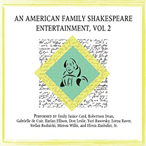 An American Family Shakespeare Entertainment, Vol. 2 (Dramatized) Performance