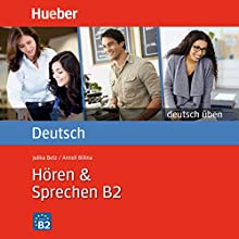 Hören & Sprechen B2 (Deutsch üben) Hörbuch von Anneli Billina, Julika Ulrike Betz Gesprochen von:  N.N.