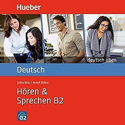 Hören & Sprechen B2 (Deutsch üben)