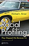 racial profiling books - Racial Profiling: They Stopped Me Because I'm ------------!