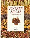 FLORES SECAS - ARREGLOS FLORALES - FOLI