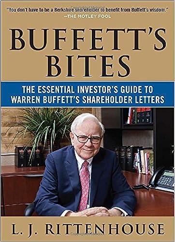 buffetts bites the essential investors guide to warren buffetts shareholder letters lj rittenhouse 9780071739320 amazoncom books
