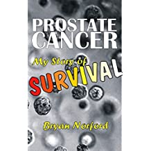 Prostate Cancer: My Story of Survival