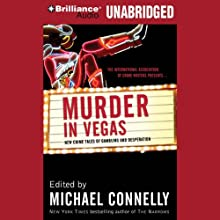 Murder in Vegas: New Crime Tales of Gambling and Desperation Audiobook by Michael Connelly (editor), James Swain, S. Z. Rozan, Wendy Hornsby Narrated by Natalie Ross, Phil Gigante