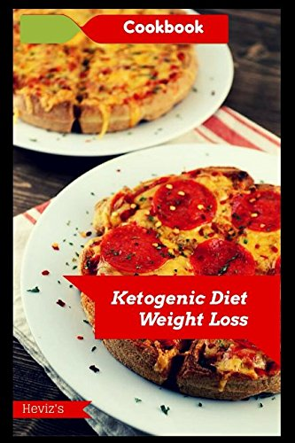 Ketogenic Diet Weight Loss Cookbook by Heviz's