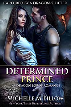 Determined Prince (Captured by a Dragon-Shifter Book 1) by [Pillow, Michelle M.]