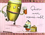 img - for Quiero una mama-robot / I Want a Robot-Mom (Spanish Edition) book / textbook / text book