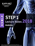 USMLE Step 1 Lecture Notes 2018: Anatomy (USMLE Prep)