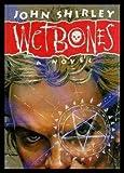 Wetbones, John Shirley, 0929480635
