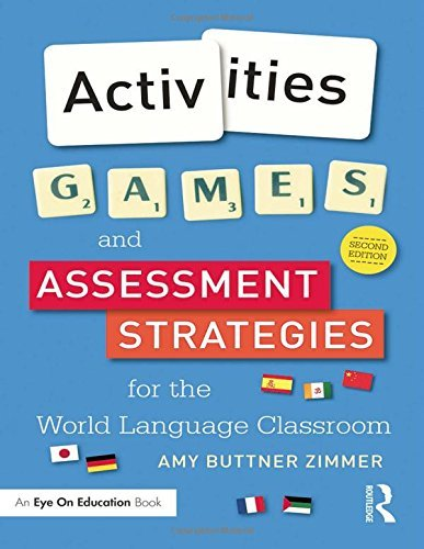 Activities, Games, and Assessment Strategies for the World Language Classroom by Buttner Zimmer, Amy (December 14, 2014) Paperback