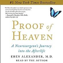 Proof of Heaven: A Neurosurgeon's Near-Death Experience and Journey into the Afterlife | Livre audio Auteur(s) : Eben Alexander Narrateur(s) : Eben Alexander