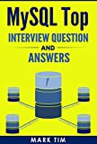 MYSQL Database : MySQL Top Interview Questions And Answers: Face the MySQL Database Interview with Confidence (MySQL Database ,Oracle  , DBA)