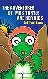 The Adventures of Mrs. Turtle and Her Ki, Edd Quot Fyr Burns, 1931456186