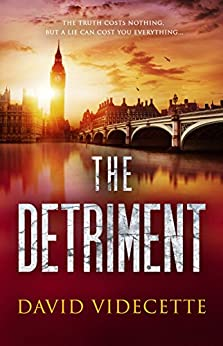 THE DETRIMENT: The compelling detective thriller based on real events (DI Jake Flannagan Book 2) (DETECTIVE INSPECTOR JAKE FLANNAGAN SERIES) by [Videcette, David]