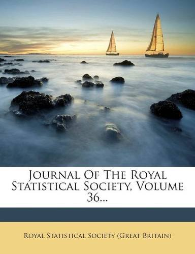 Download Journal Of The Royal Statistical Society, Volume 36... ebook