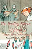 The Healing Forces of Music, Randall McClellan, 0595006655