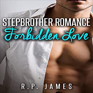 Stepbrother Romance: Forbidden Love Audiobook