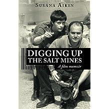 Digging Up the Salt Mines: A Film Memoir