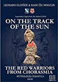 On the Track of the Sun – The Red Warriors from