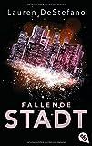 Fallende Stadt (Die Chroniken der Fallenden Stadt, Band 1)