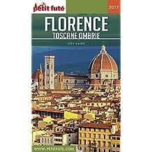 FLORENCE - TOSCANE 2017 Petit Futé (City Guide) (French Edition)