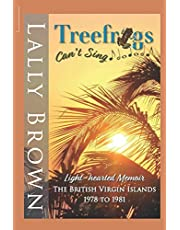 Treefrogs Can't Sing: British Virgin Islands 1978 to 1981