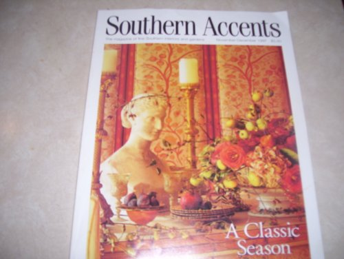 Southern Accents - The Magazine of Fine Southern Interiors and Gardens: November-December 1997, Volume 20, Number 6