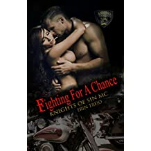 Fighting for a Chance (Knights of Sin MC Book 3)