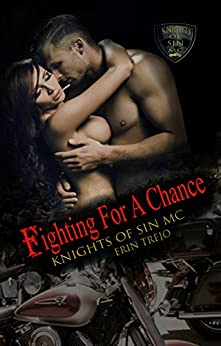 Fighting for a Chance (Knights of Sin MC Book 3) by [Trejo, Erin]