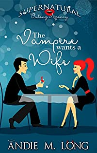 The Vampire Wants A Wife by Andie M. Long ebook deal