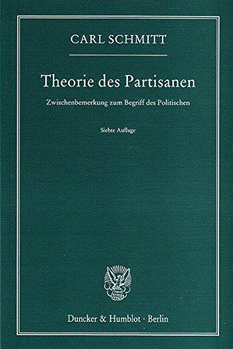 Theorie des Partisanen.: Zwischenbemerkung zum Begriff des Politischen.