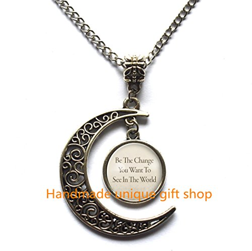 Modern Crescent Moon Necklace,Moon Necklace,Be The Change You Want To See In The World Quote Necklace, Yoga Jewelry Pendant (Ghandi Christmas Quotes)