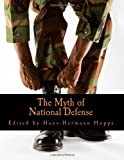 The Myth of National Defense, Hans-Hermann Hoppe, 1478344687